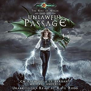 Unlawful Passage: Age of Magic Audiobook