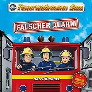 Falscher Alarm (Feuerwehrmann Sam, Folgen 16-20) Hörspiel