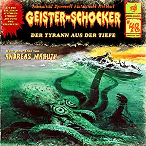 Der Tyrann aus der Tiefe (Geister-Schocker 48) Hörspiel