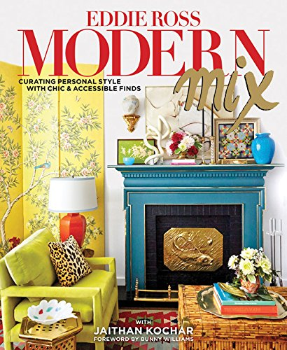 Modern Mix: Curating Personal Style with Chic & Accessible Finds [Eddie Ross - Jaithan Kochar] (Tapa Dura)
