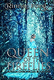 Queen of the Fireflies: A Fantasy Romance (Aurelia Chronicles Book 1)