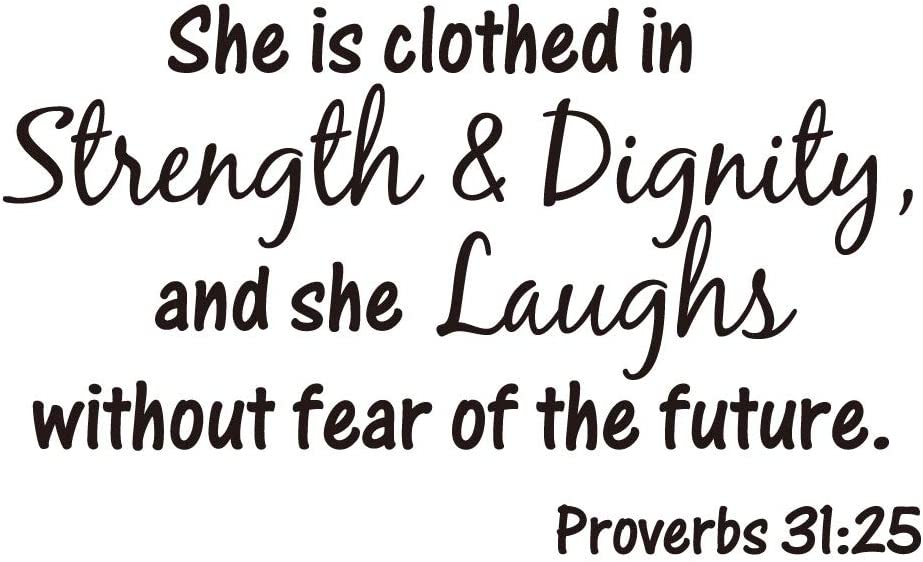 She is Clothed in Strength and Dignity and She Laughs Without Fear of The Future Proverbs 31:25 Vinyl Wall Decal Bible Scripture Inspirational Quotes Wall Art