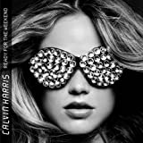 Ready For The Weekend by Calvin Harris (2009-10-06)