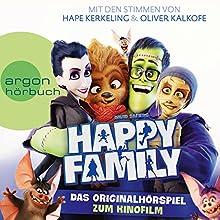 Happy Family: Das Originalhörspiel zum Kinofilm Hörspiel von David Safier Gesprochen von: Hape Kerkeling, Oliver Kalkofe