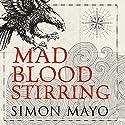 Mad Blood Stirring Hörbuch von Simon Mayo Gesprochen von: Rhashan Stone