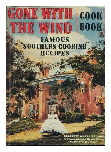 Gone with the Wind Cook Book : Famous Southern Cooking Recipes