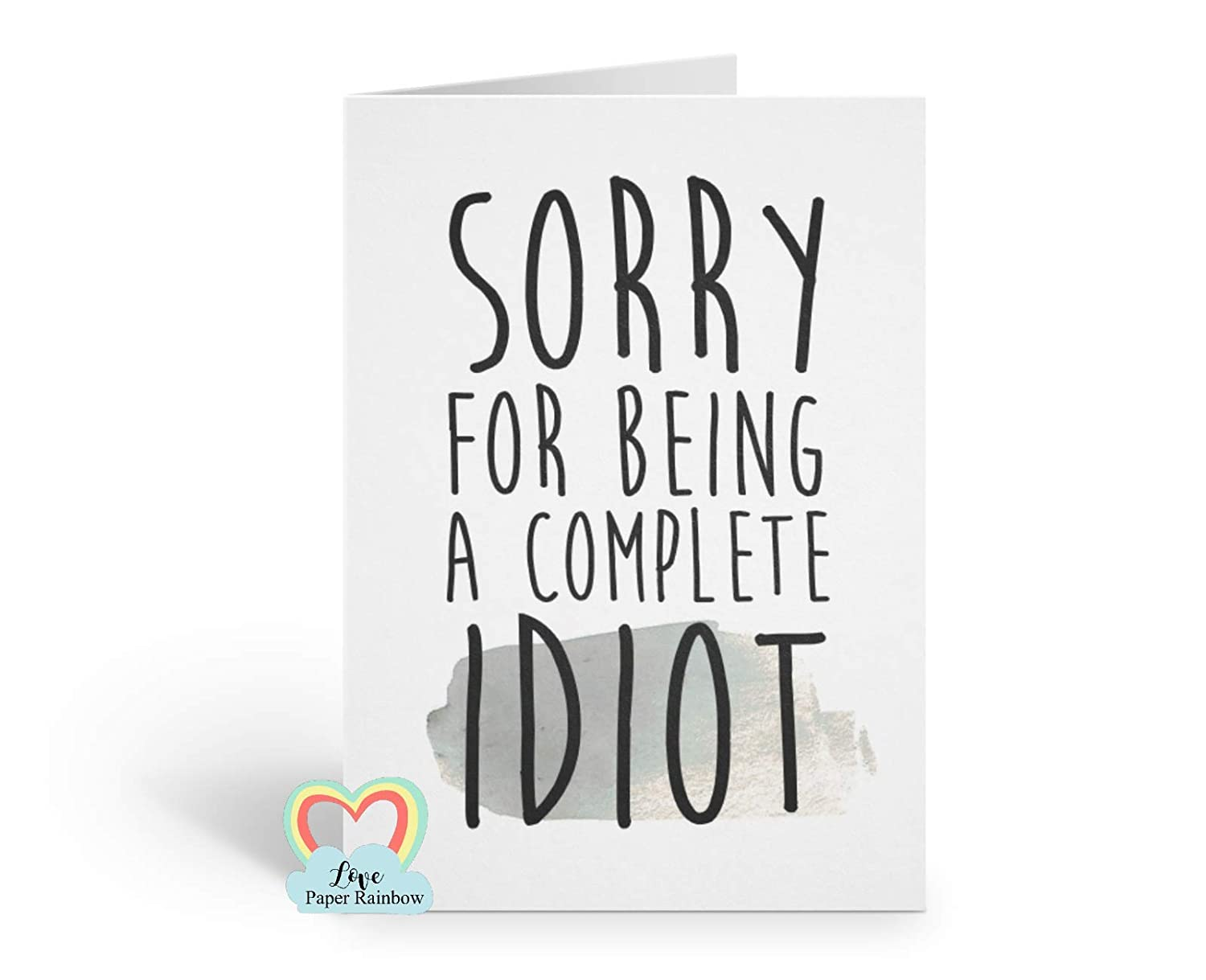funny sorry card, sorry for being a complete idiot, idiot card, I'm sorry, sorry card