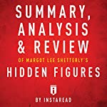 Summary, Analysis & Review of Margot Lee Shetterly's Hidden Figures by Instaread |  Instaread Summaries