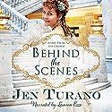 Behind the Scenes: Apart from the Crowd, Book 1 Hörbuch von Jen Turano Gesprochen von: Lauren Ezzo