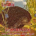 Schniefnase: Aus dem Leben eines Igels | Hans-Wilhelm Smolik