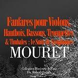 Mouret: Fanfares pour violons, hautbois, bassons, trompettes et timbales - 1ère suite de symphonies