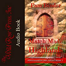 Match Made in the Highlands: Matchmaker Cafe Series, Book 1 Audiobook by Pam Binder Narrated by Glen Pavlovich