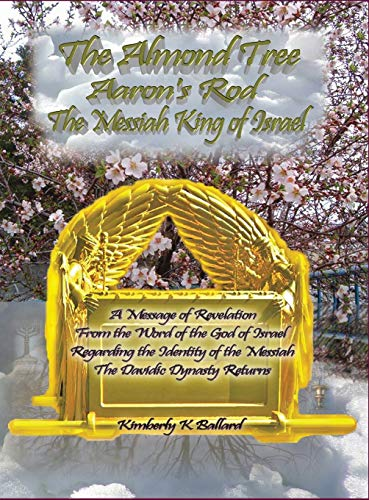 The Almond Tree, Aaron's Rod, The Messiah KING of