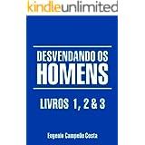 DESVENDANDO OS HOMENS: Livros 1, 2 & 3