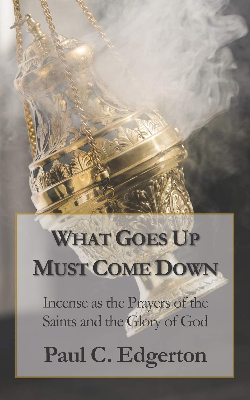 What Goes Up Must Come Down: Incense as the Prayers of the