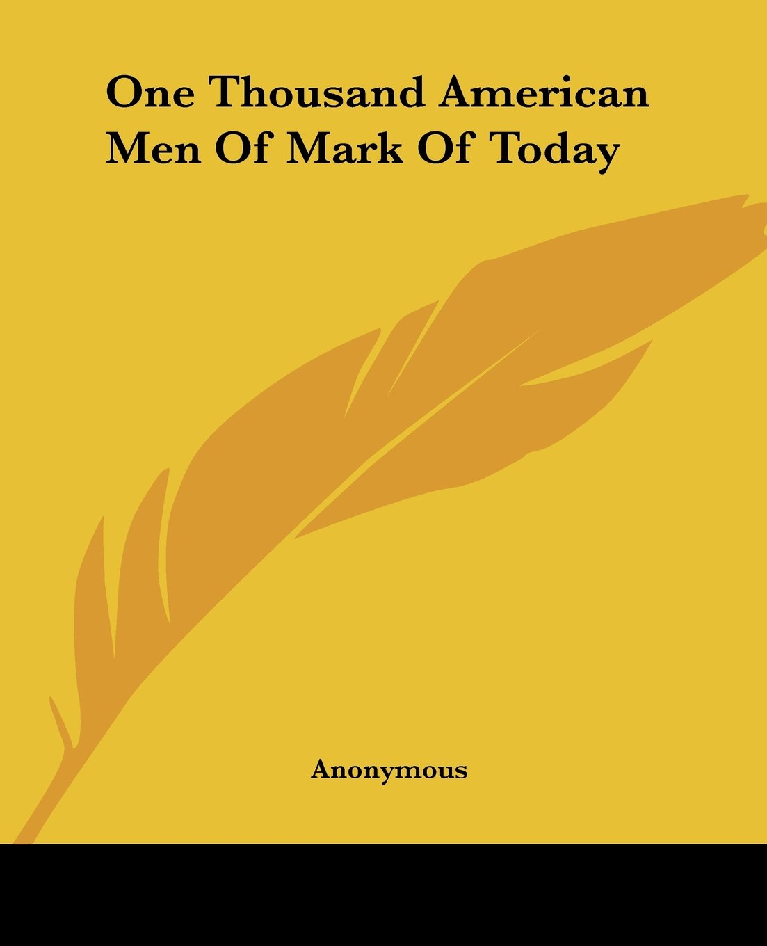 Read Online One Thousand American Men Of Mark Of Today PDF