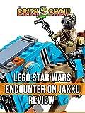 Clip: Lego Star Wars Encounter on Jakku Review