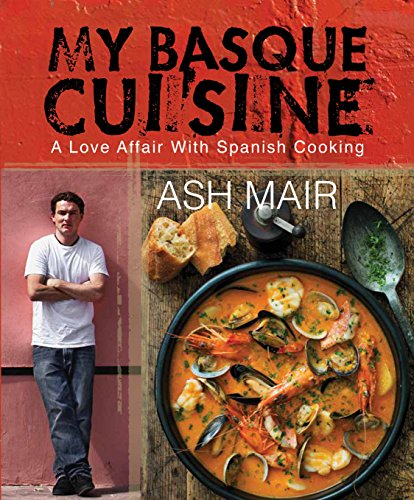 My Basque Cuisine: A Love Affair With Spanish Cooking (Peppers Cured)