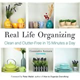 Real Life Organizing: Clean and Clutter-Free in 15 Minutes a Day (Feng Shui Decorating, For fans of Cluttered Mess and…