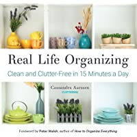 Real Life Organizing: Clean and Clutter-Free in 15 Minutes a Day (ClutterBug Book)