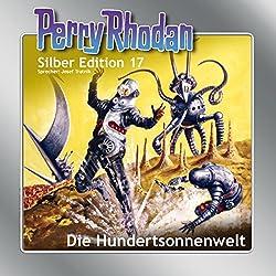 Die Hundertsonnenwelt (Perry Rhodan Silber Edition 17)