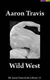 Wild West (The Aaron Travis Erotic Library Book 11)