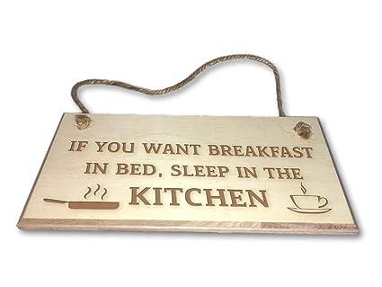 Si quieres el desayuno en la cama, duerme en la cocina - grabado placa de