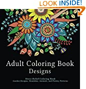 #7: Adult Coloring Book Designs: Stress Relief Coloring Book: Garden Designs, Mandalas, Animals, and Paisley Patterns