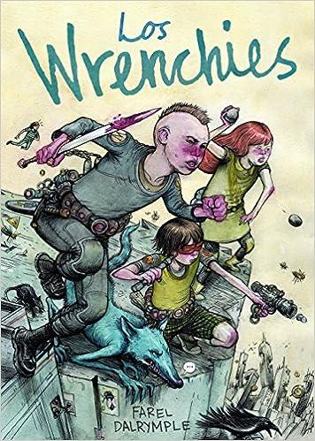 Los Wrenchies (Comic Y Novela Grafica): Amazon.es: Dalrymple, Farel, Krmpotic, Milo J.: Libros