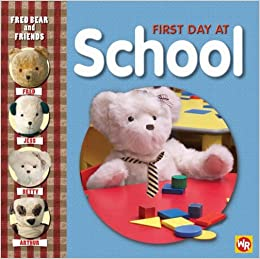 Fred Bear and Friends: First Day of School: Amazon co uk