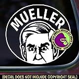 Vinyl decal with Robert Mueller's face and words : MUELLER.