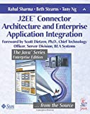 J2EE™ Connector Architecture and Enterprise Application Integration (Java Series)