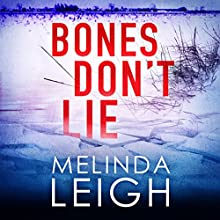 Bones Don't Lie: Morgan Dane, Book 3 Audiobook by Melinda Leigh Narrated by Cris Dukehart