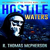 Hostile Waters: Book 1: The Veterans of the Psychic Wars | R. Thomas McPherson