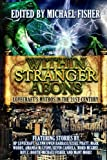 img - for Within Stranger Aeons: Lovecraft's Mythos in the 21st Century book / textbook / text book