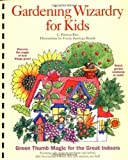 img - for Gardening Wizardry for Kids by Kite, L. Patricia, Banek, Yvette Santiago (1995) Plastic Comb book / textbook / text book
