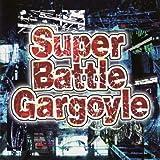 Super Battle Gargoyle