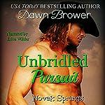 Unbridled Pursuit: Novak Springs, Book 2   Dawn Brower