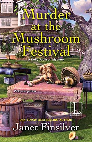 Murder at the Mushroom Festival (A Kelly Jackson Mystery Book 4)