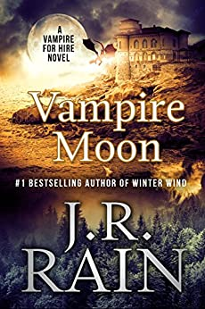 Vampire Moon (Vampire for Hire Book 2) by [Rain, J.R.]