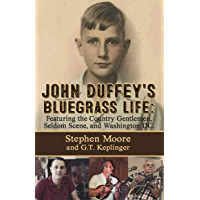John Duffey's Bluegrass Life: Featuring the Country Gentlemen, Seldom Scene, and Washington, D.C. - Second Edition book cover