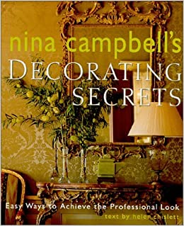 Book Nina Campbell's Decorating Secrets: Easy Ways to Achieve the Professional Look by Nina Campbell (2000-10-31)