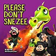 PLEASE DON'T SNEEZE: Teaching Your Child Stay Healthy And Safe (Bedtime story for preschool (beginner readers) Book 3)