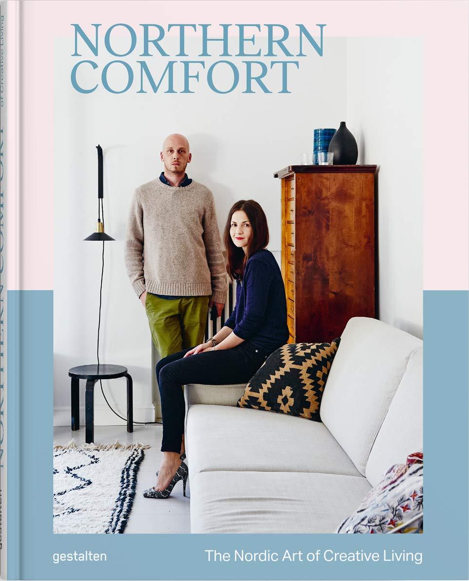Northern Comfort: The Nordic Art Of Creative Living