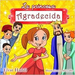 La princesa agradecida (Habilidades sociales para la colección de niños) (Volume 15) (Spanish Edition): Efrat Haddi: 9781512207774: Amazon.com: Books