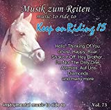 Modern Dressage Music Instrumentals Professional Dressage Songs - Music To Ride To: Vol. 73: Keep on Riding 15 - Dressage Horse Riding Freestyle Audio By Professional Riders & Musicians