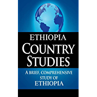 ETHIOPIA Country Studies: A brief, comprehensive study of Ethiopia