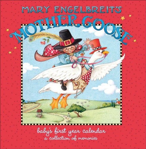 Mother Goose: Baby's First Year 2010 Calendar ()