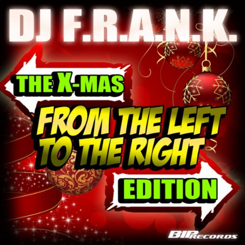 From the Left to the Right (The X-Mas Edition) Original Mix