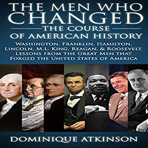 History: The Men Who Changed the Course of American History, 2nd Edition Audiobook